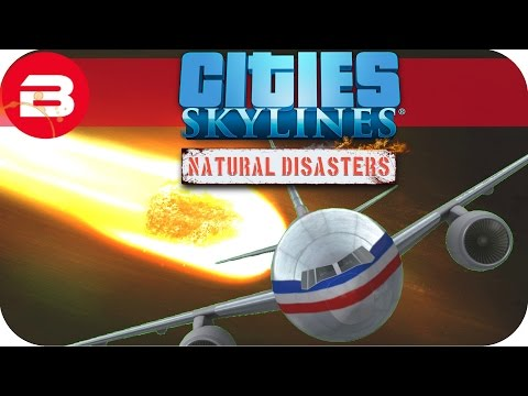 Cities Skylines Natural Disasters Gameplay - METEORS ON A PLANE!! (Hard Scenario) #19