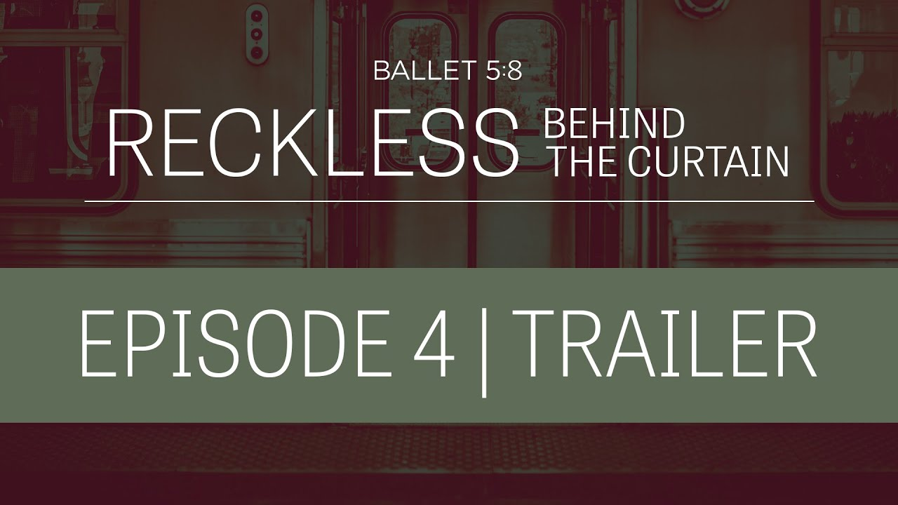 Download Reckless Behind the Curtain | Episode 4 Trailer