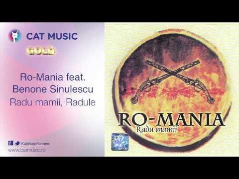 Ro-Mania feat. Benone Sinulescu - Radu mamii, Radule