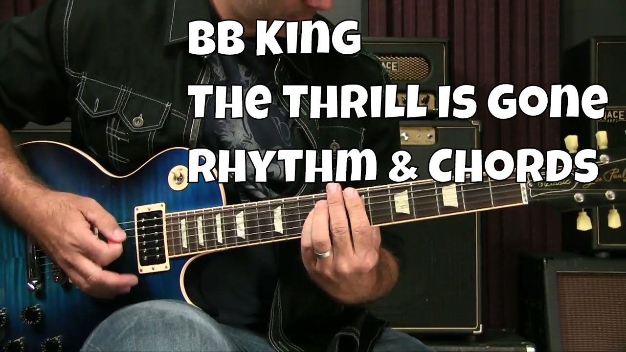 Blues Guitar Lesson The Thrill Is Gone Rhythm Bb King Youtube