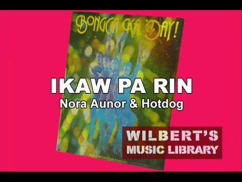 IKAW PA RIN - Nora Aunor & Hotdog