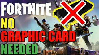 playing FORTNITE Without a GRAPHIC CARD(Bad Idea)
