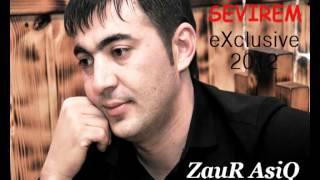 ZauR AsiQ SeViReM [2012] HIT - YeP YeNi