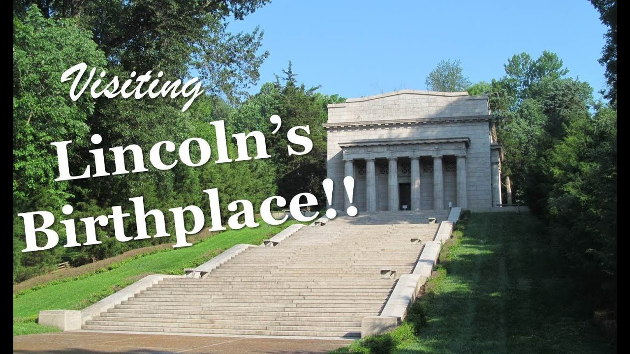 Visiting Abraham Lincoln Birthplace National Historical