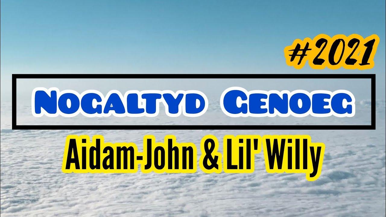 Download Aidam-John & Lil Willy - Nogaltyd Genoeg (Lyric Video) 2021