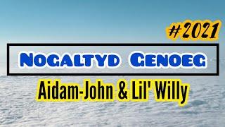 Aidam-John & Lil Willy - Nogaltyd Genoeg (Lyric Video) 2021