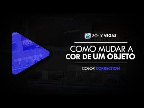 Tutorial Sony Vegas: Mudar A Cor De Um Objeto No Vídeo // SEM MASKING