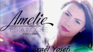 amelie esta noche mas y mas dj israel yosefi remix