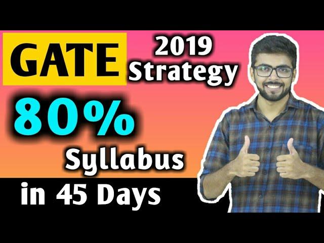 GATE 2019 Strategy   80% Syllabus in 45 Days   AIR 1 GATE Strategy
