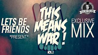 Lets Be Friends • This Means War! Volume #1