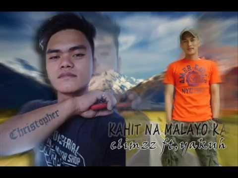 KAHIT NA MALAYO KA -CLIMZZ OF PHE. feat. YAKUH (KMS-NOEL)