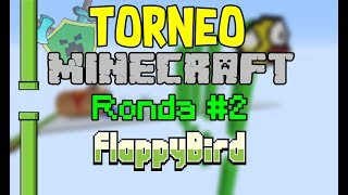 TORNEO MINECRAFT | Ronda #2 | Flappy Bird