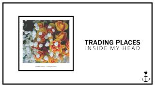 Trading Places - Inside My Head
