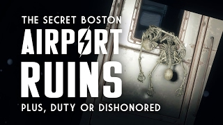 The Secret Boston Airport Ruins - Duty or Dishonored - Fallout 4 Lore