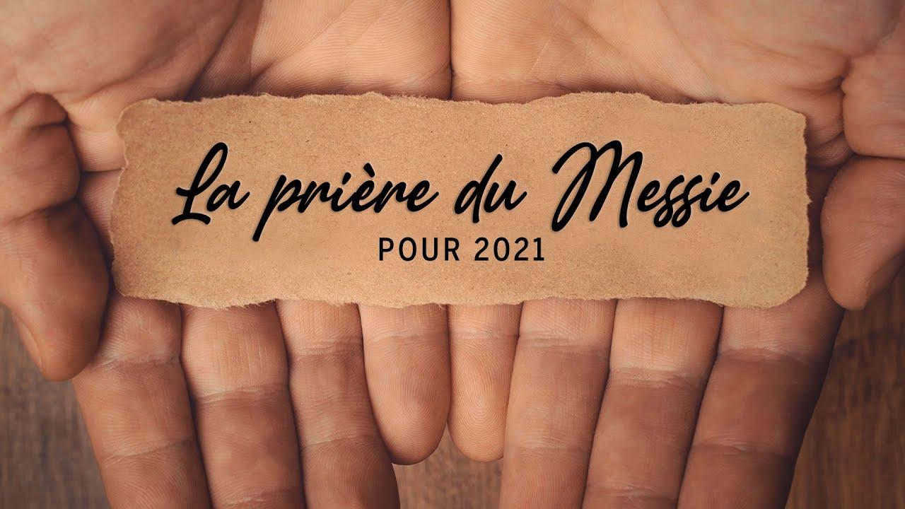 LA PRIÈRE DU MESSIE POUR 2021