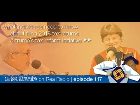117 | What Individuals Need To Know About Filing 2018 Tax Returns & Trump's Tax Reform Initiative