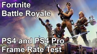 Fortnite Battle Royale PS4 Pro and PS4 Frame Rate Test (Beta)
