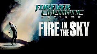 """Fire in the Sky (1993)"" - Forever Cinematic Review"