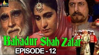 Bahadur Shah Zafar Episode - 12 | Hindi Tv Serials | Sri Balaji Video