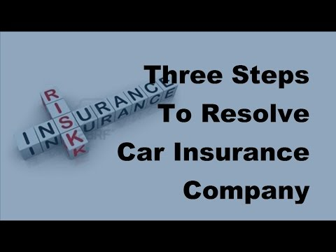 Three Steps To Resolve Car Insurance Company Disputes - 2017 Auto Insurance Facts