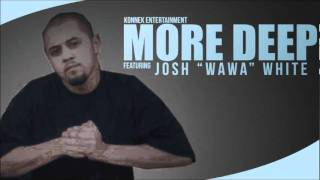 "Josh "" WaWa"" White - More Deep"