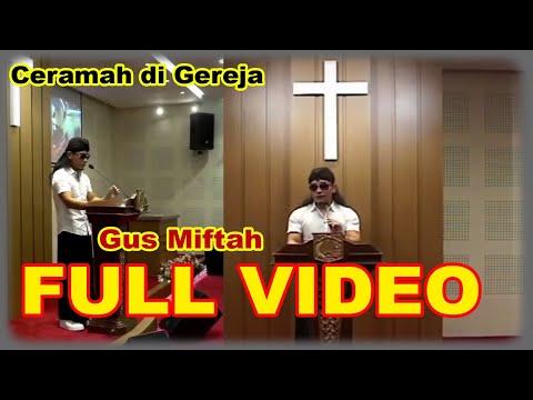 [FULL]  CERAMAH DI GEREJA GUS MIFTAH YANG VIRAL (VIDEO ASLI)