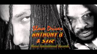ANTHONY B & SIR - SLAVE DRIVER