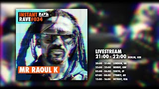 MR RAOUL K @ Instant Rave #034 w/ Compost Records