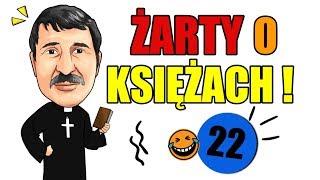 22 ŚMIESZNYCH ŻARTÓW O KSIĘŻACH !