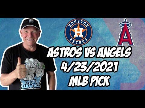 Houston Astros vs Los Angeles Angels 4/23/21 MLB Pick and Prediction MLB Tips Betting Pick