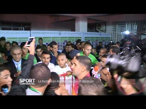 Le football en Algérie, passion et déraison (L'Equipe 21)