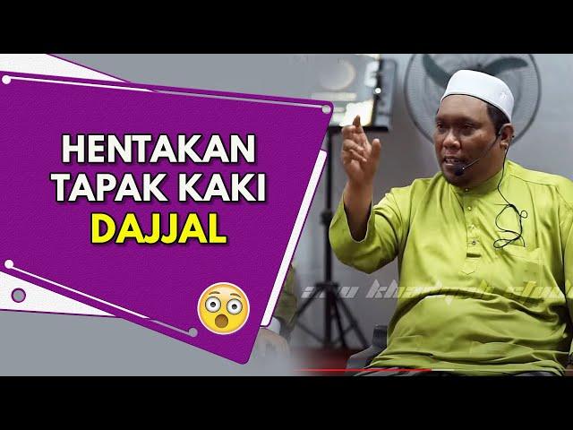 Hentakan Tapak Kaki Dajjal | Ustaz Auni Mohamed
