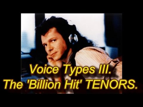 Voice Types 3 - The 'Billion Hit' Tenors