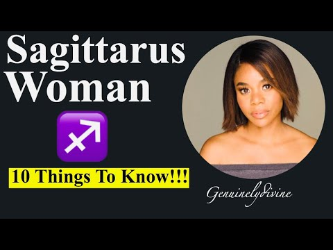 Sagittarus Woman ♐️ 10 THINGS!!! from YouTube · Duration:  15 minutes