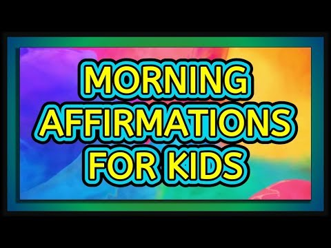 33 POSITIVE AFFIRMATIONS FOR KIDS SELF ESTEEM - (WATCH AT LEAST ONCE A DAY!)