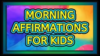 33 POSITIVE AFFIRMATIONS FOR KIDS SELF ESTEEM - (WATCH AT LEAST ONCE A DAY!) | SandZ Affirmations