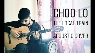 Choo Lo | The Local Train | Acoustic Cover By Gaurav