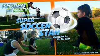 "First Soccer Practice - ""Super Soccer Star"" - Playtime with Ayden - Episode #19"
