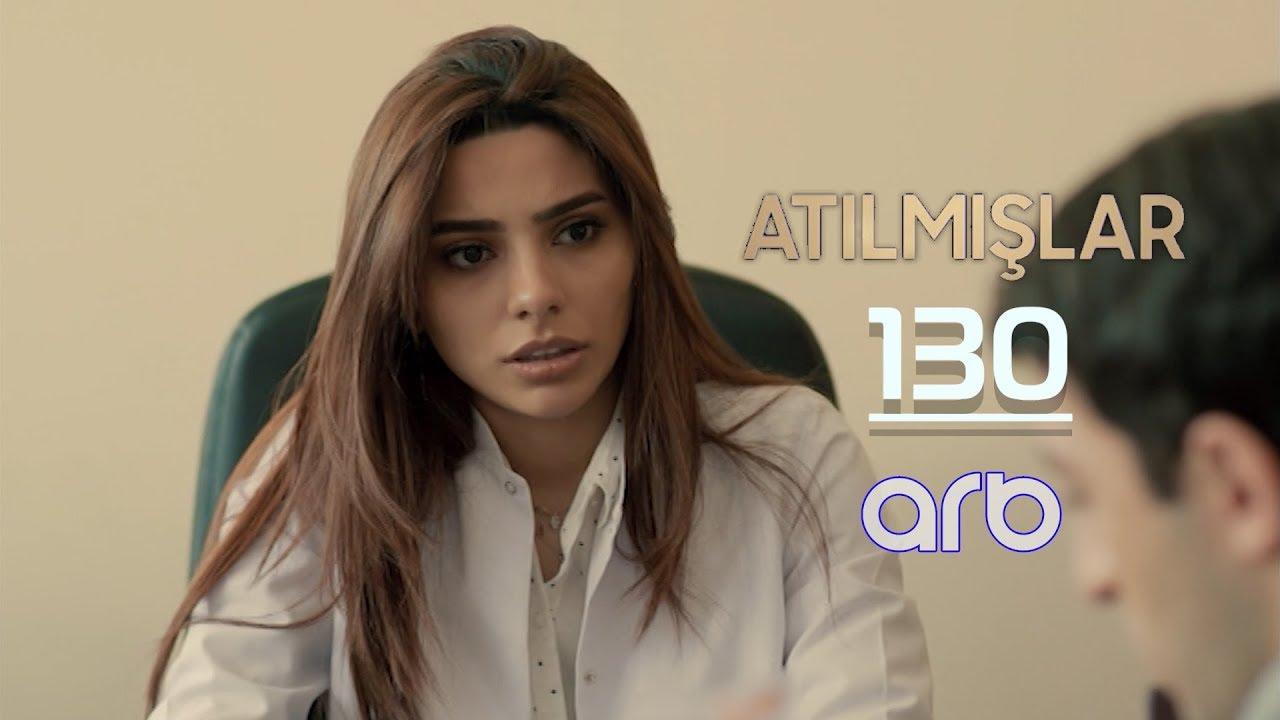 Atılmışlar (130-cu bölüm) - TAM HİSSƏ