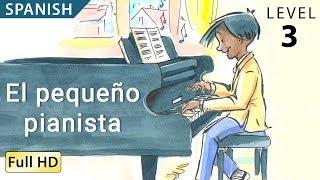 """El Pequeño Pianista: Aprende Español Con Subtítulos - Historia Para Niños Y Adultos """"BookBox.com"""""""