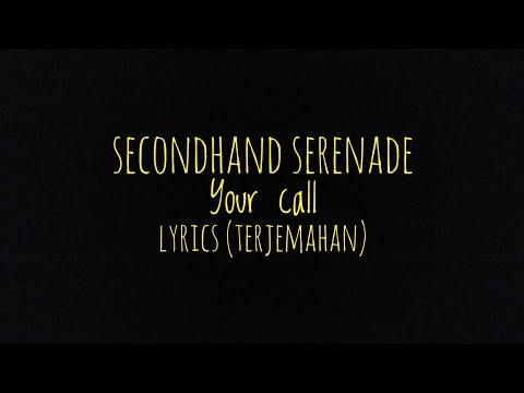 Your Call (A Naked Twist In My Story Version) - Secondhand Serenade - Lyrics (Terjemahan)