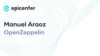 #220 Manuel Araoz: Zeppelin and the Evolution of Smart Contract Development