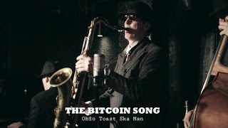 The Bitcoin Song - Ohio Toast Ska Man (Official) - Song by Aled Thomas