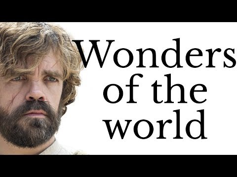 Wonders Of The World Of Game Of Thrones