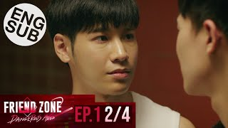 [Eng Sub] Friend Zone 2 Dangerous Area | EP.1 [2/4]