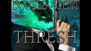 Double agent Thresh adventures