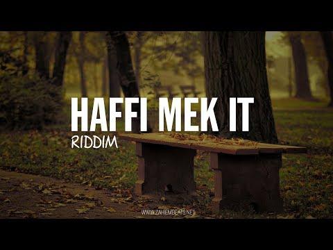 Dancehall Riddim Instrumental Beat - Haffi Mek It Riddim [Prod.By Zahiem] 2018