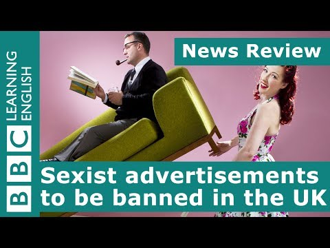 BBC News Review: Sexist advertisements to be banned in the UK