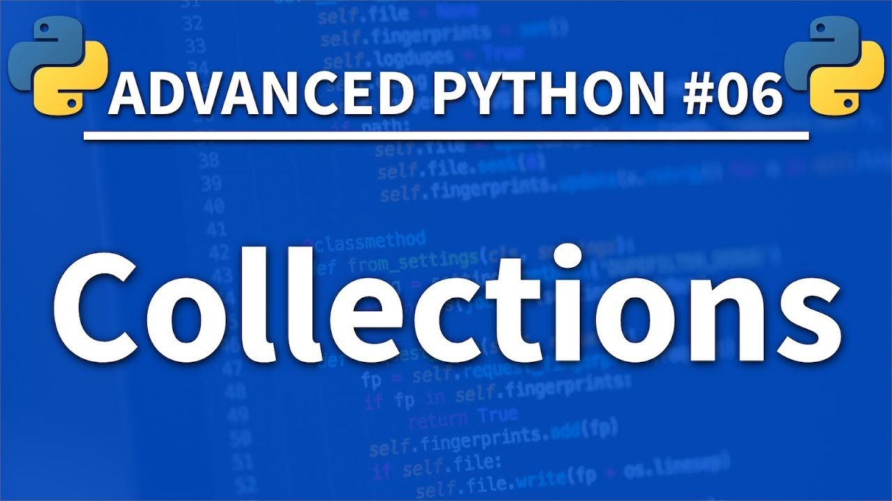 Collections in Python   Advanced Python 20   Programming Tutorial