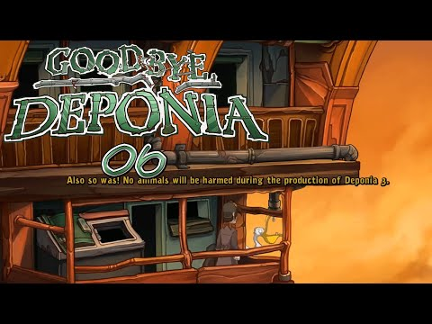GOODBYE DEPONIA ¤ #06 No Animals were harmed during the making of.. ¤ LET'S PLAY